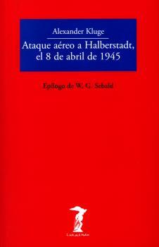ATAQUE AÉREO A HALBERSTADT, EL 8 DE ABRIL DE 1945.