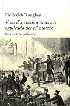 VIDA D´UN ESCLAU AMERICÀ EXPLICADA PER ELL MATEIX