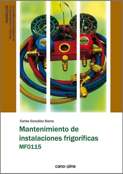 MANTENIMIENTO DE INSTALACIONES FRIGORÍFICAS MF0115.