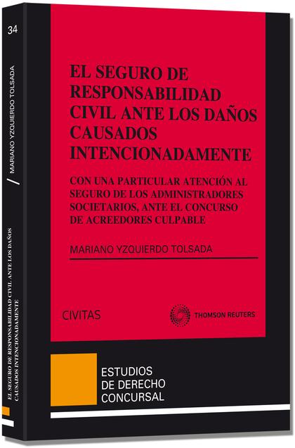 EL SEGURO DE RESPONSABILIDAD CIVIL ANTE LOS DAÑOS CAUSADOS INTENCIONADAMENTE - C.