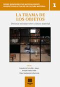 LA TRAMA DE LOS OBJETOS. DISTINTAS MIRADAS SOBRE CULTURA MATERIAL