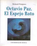 OCTAVIO PAZ : EL ESPEJO ROTO
