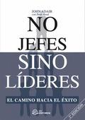 NO JEFES SINO LÍDERES: EL CAMINO HACIA EL ÉXITO