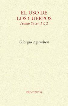 EL USO DE LOS CUERPOS. HOMO SACER, IV, 2