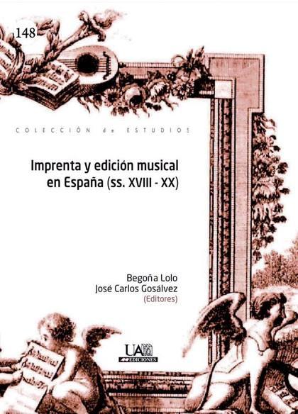 IMPRENTA Y EDICIÓN MUSICAL EN ESPAÑA (SS. XVIII-XX)