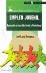 EMPLEO JUVENIL. FORMACIÓN E INSERCIÓN SOCIAL Y PROFESIONAL