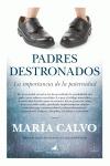 PADRES DESTRONADOS : LA IMPORTANCIA DE LA PATERNIDAD
