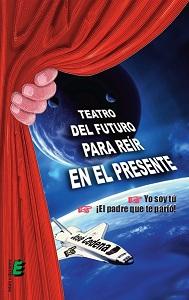 TEATRO DEL FUTURO PARA REÍR EN EL PRESENTE