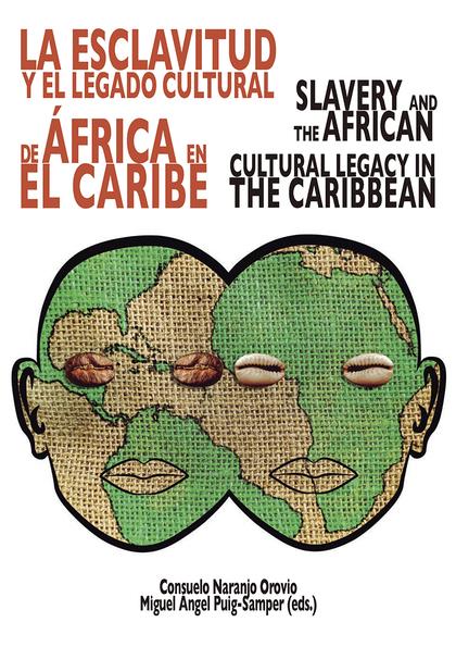 LA ESCLAVITUD Y EL LEGADO CULTURAL DE ÁFRICA                                    SLAVERY AND THE