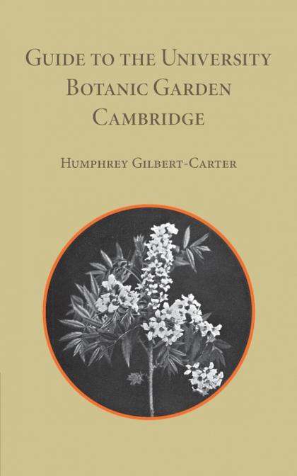 GUIDE TO THE UNIVERSITY BOTANIC GARDEN CAMBRIDGE.