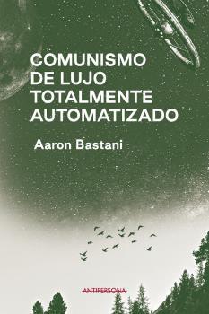 COMUNISMO DE LUJO TOTALMENTE AUTOMATIZADO.