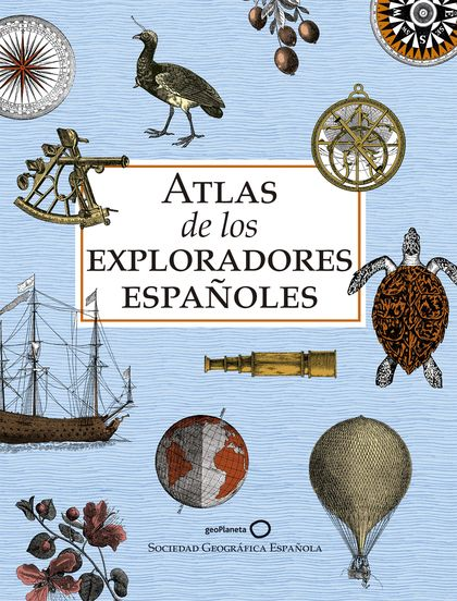 ATLAS DE LOS EXPLORADORES ESPAÑOLES (EDICIÓN REDUCIDA).