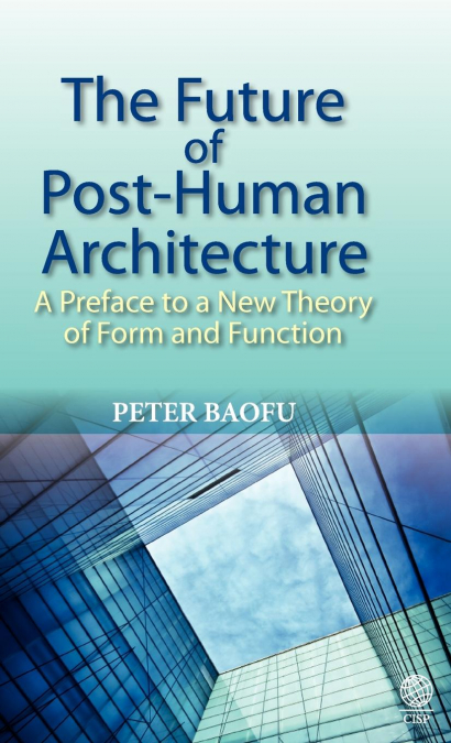 THE FUTURE OF POST=HUMAN ARCHITECTURE