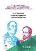 ASTRANA MARÍN, CERVANTES Y SHAKESPEARE: PARALELISMOS Y CONVERGENCIAS.
