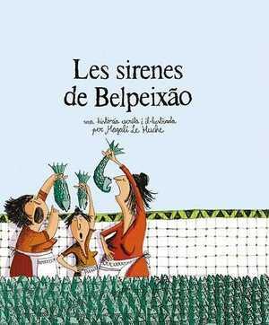 LES SIRENES DE BELPEIXÃO (2A ED.).