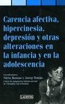 CARENCIA AFECTIVA, HIPERCINESIA, DEPRESIÓN Y OTRAS ALTERACIONES EN LA INFANCIA Y EN LA ADOLESCE