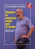 SIEMPRE LA MEMORIA, MEJOR QUE EL OLVIDO.