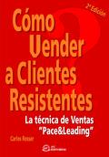 CÓMO VENDER A CLIENTES RESISTENTES: LA TÉCNICA DE VENTAS ´PACE & LEADING´