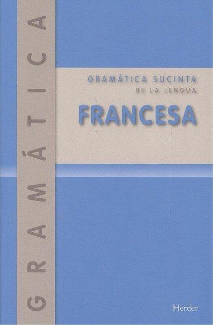 GRAMÁTICA SUCINTA DE LA LENGUA FRANCESA.