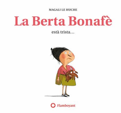 LA BERTA BONAFÈ ESTÀ TRISTA (2A ED.).