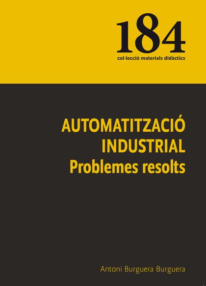 AUTOMATITZACIÓ INDUSTRIAL                                                       PROBLEMES RESOL
