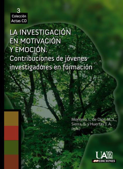 LA INVESTIGACIÓN EN MOTIVACIÓN Y EMOCIÓN : CONTRIBUCIONES DE JÓVENES INVESTIGADORES EN FORMACIÓ