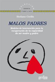 MALOS PADRES. MODELOS DE INTERVENCIÓN PARA RECUPERAR LA CAPACIDAD DE SER MADRE Y PADRE