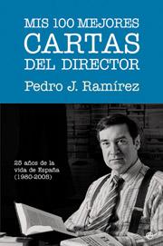 MIS 100 MEJORES CARTAS DEL DIRECTOR: 25 AÑOS EN LA VIDA DE ESPAÑA (198