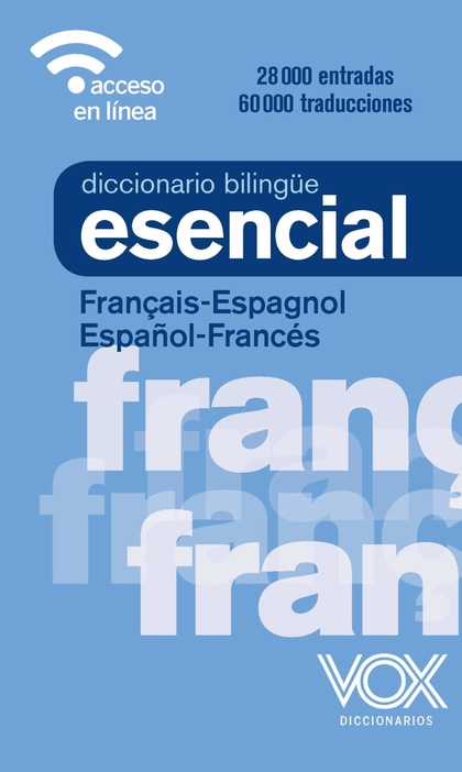 DICCIONARIO ESENCIAL FRANÇAIS-ESPAGNOL / ESPAÑOL-FRANCÉS.