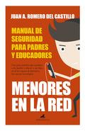 MENORES EN LA RED: MANUAL DE SEGURIDAD PARA PADRES Y EDUCADORES. BASES PARA UNA VIDA DIGITAL SE