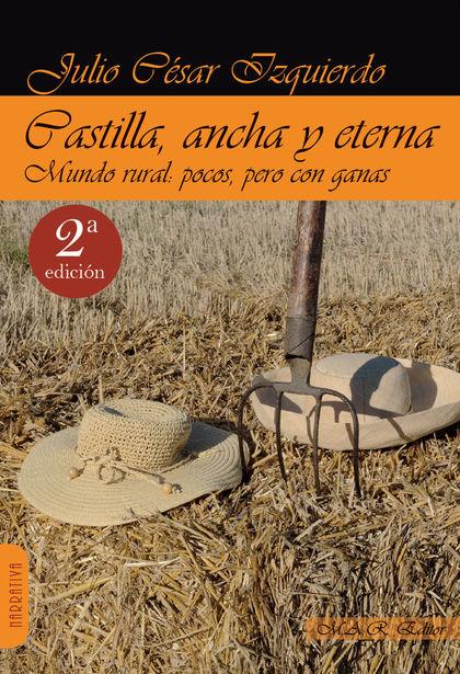 CASTILLA, ANCHA Y ETERNA. MUNDO RURAL: POCOS, PERO CON GANAS