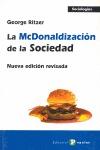 LA MCDONALDIZACIÓN DE LA SOCIEDAD : NUEVA EDICIÓN REVISADA