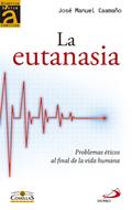 LA EUTANASIA : PROBLEMAS ÉTICOS AL FINAL DE LA VIDA HUMANA