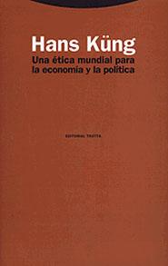 UNA ETICA MUNDIAL PARA ECONOMIA POLITICA