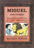MIGUEL, CONTO EXEMPLAR EN CINCO CAPÍTULOS E UN PRÓLOGO.