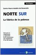 NORTE / SUR. LA FÁBRICA DE LA POBREZA