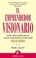 EL EMPRENDEDOR VISIONARIO : ENTRE LOGROS EMPRESARIALES Y REALIZACIÓN PERSONAL PUEDE HABER EQUIL