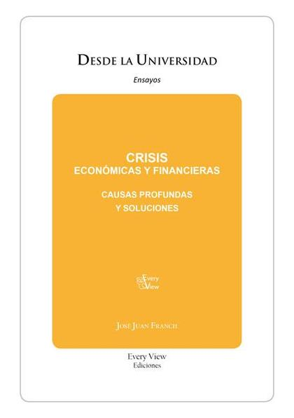 CRISIS ECONÓMICAS Y FINANCIERAS : CAUSAS PROFUNDAS Y SOLUCIONES