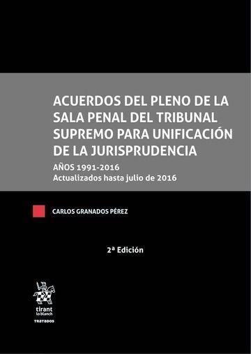 ACUERDOS DEL PLENO DE LA SALA PENAL DEL TRIBUNAL SUPREMO PARA UNIFICACIÓN DE LA.