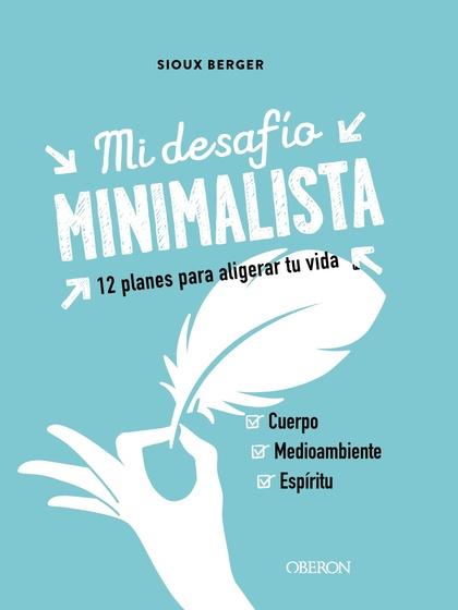 MI DESAFÍO MINIMALISTA. 12 PROGRAMAS PARA ALIGERAR TU VIDA