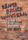 RENTA BÁSICA UNIVERSAL. LA PEOR DE LAS SOLUCIONES, A EXCEPCIÓN DE TODAS LAS DEMÁS