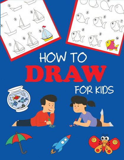 HOW TO DRAW FOR KIDS. LEARN TO DRAW STEP BY STEP, EASY AND FUN