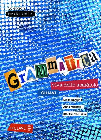 GRAMMATICA VIVA DELLO SPAGNOLO - CHIAVI