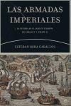 LAS ARMADAS IMPERIALES: LA GUERRA EN EL MAR EN TIEMPOS DE CARLOS V Y F