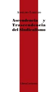 ASCENDENCIA Y TRASCENDENCIA DEL SINDICALISMO.