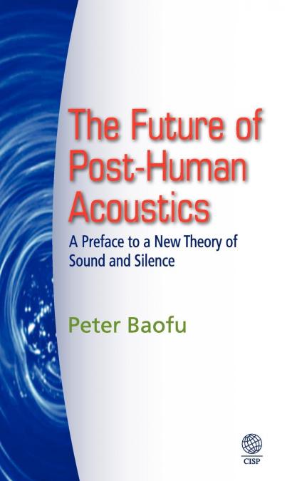 THE FUTURE OF POST-HUMAN ACOUSTICS