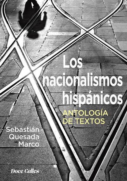 LOS NACIONALISMOS HISPÁNICOS                                                    ANTOLOGÍA DE TE