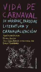 VIDA DE CARNAVAL: DE MÁSCARAS, PARODIAS, LITERATURA Y CARNAVALIZACIÓN.