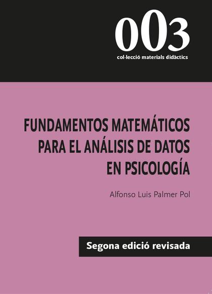 FUNDAMENTOS MATEMÁTICOS PARA EL ANÁLISIS DE DATOS EN PSICOLOGÍA