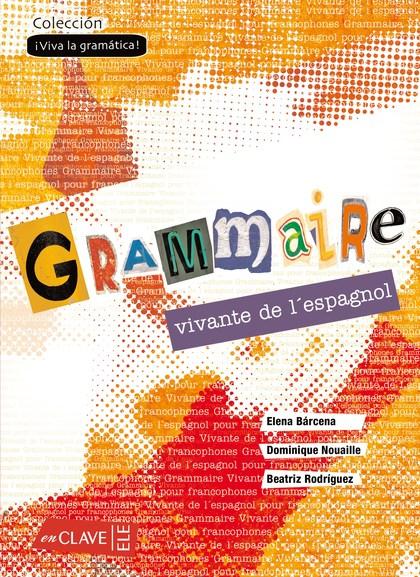 GRAMMAIRE VIVANTE DE L´ESPAGNOL